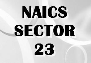 NAICS SECTOR 23